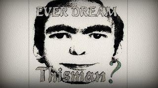 Hai mai sognato quest'uomo? - Creepypasta #33