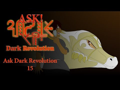 Ask Dark Revolution #15 - Yes, It is Your Fault