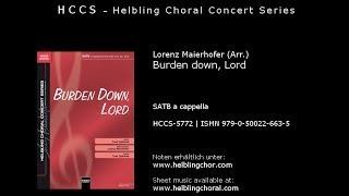 Lorenz Maierhofer (Arr.) - Burden down, Lord