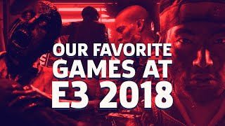 4 Unmissable Games from E3 2018