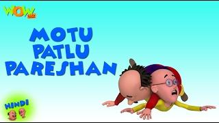 Motu Patlu Pareshan - Motu Patlu in Hindi - 3D Animation Cartoon for Kids -As seen on  Nickelodeon