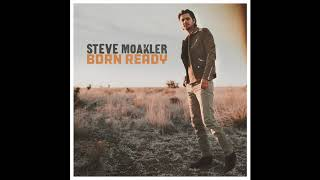 Born Ready (Official Audio) | Steve Moakler
