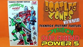Bootleg Zones: Our Friend Power 5 (TMNT)