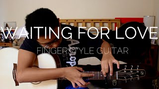 Waiting For Love - Avicii ◢◤ - Fingerstyle Guitar