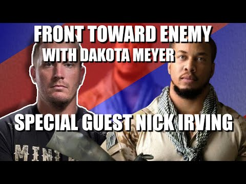 Front Toward Enemy With Dakota Meyer 82 Special Guest Nick Irving