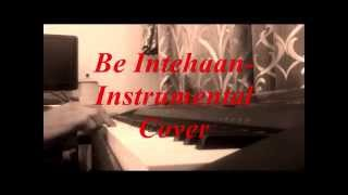 Be Intehaan   instrumental cover by Shashank Mishra