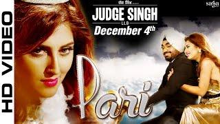 Pari - Ravinder Grewal & Shipra Goyal - Judge Singh LLB - Latest Punjabi Songs 2015 - Sagahits