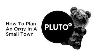 How To Plan An Orgy Pluto TV Trailer