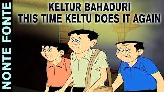 Keltur Bahaduri   This time Keltu does it again   Nonte Fonte   Funny Animated Cartoon   HD VIDO