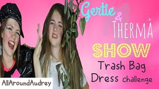 Gertie and Therma: Trash Bag Dress Challenge!