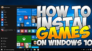 How to install GAMES on Windows 10- June 2016