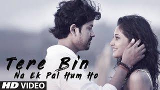 Tere Bin Na Ek Pal Hum Ho Latest Video Song | Manish Sharma | Feat. Pravin Chauhan, Saarvi Omana