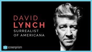 David Lynch: Surrealist of Americana