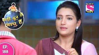 Badi Door Se Aaye Hain - बड़ी दूर से आये है - Episode 188 - 26th August, 2017