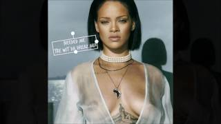 Needed Me (New Orleans Bounce) - Rihanna