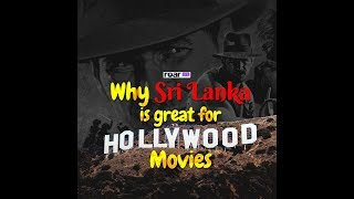 Why Sri Lanka Is Great For Hollywood Movies