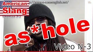 Slang Afro Américain - Argot Anglais 3/32 : Ass, Asshole