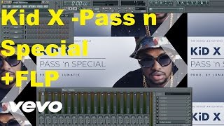 Kid X - Pass n Special FL Studio Remake Tutorial + FLP