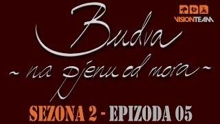 Budva na pjenu od mora - SEZONA 2 - EPIZODA 5