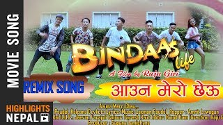 Aauna Mero Cheu - New Nepali Movie BINDASS LIFE Song 2018/2075 | Pratham Khadka, Sapana Lamichhane