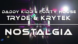 Daddy Kidd & Forty House vs. Tryde & Krytek - Nostalgia
