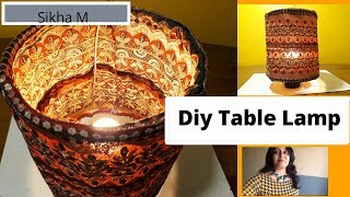 Diy Table Lamp |  Making of a Lamp Shade | Home Decor | Designing a Table Lamp | Sikha M