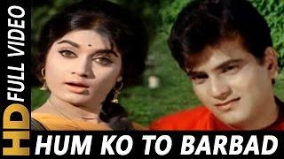 Humko To Barbad Kiya Hai | Mohammed Rafi | Gunahon Ka Devta 1967 Songs | Jeetendra, Rajshri