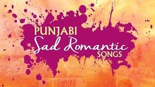 Latest Punjabi Songs 2016 | Punjabi Sad Romantic Songs | Jukebox