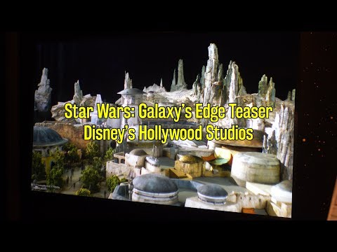 Star Wars: Galaxy's Edge Teaser Video at Walt Disney Presents   Hollywood Studios 2018
