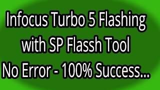 Infocus Turbo 5 Flashing with SP Flash Tool - No Error - 100% OK