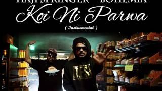 Haji Sringer - Koi Ni Parwa | Feat. Bohemia | (Instrumental)