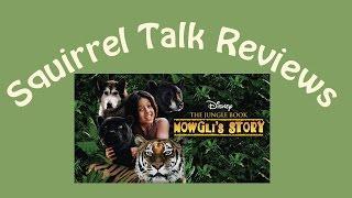 Squirrel Talk Review - The Jungle Book Mowgli's Story