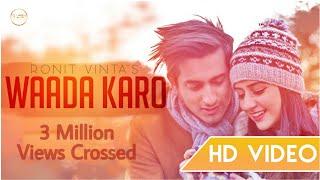 Waada Karo Full Video Song   Ronit Vinta