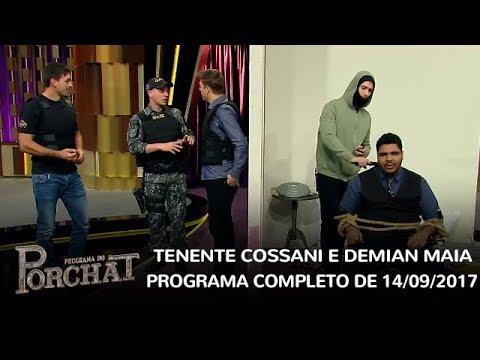 Programa do Porchat (completo) | Tenente Cossani e Demian Maia (14/09/2017)