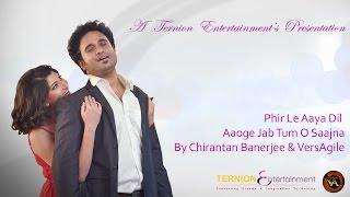 Phir Le Aya Dil | Aaoge Jab Tum | By Chirantan Banerjee & VersAgile