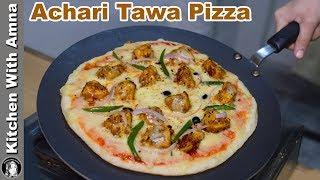 Achari Tawa Pizza Recipe - Chicken Tikka Pizza Without Oven - Kitchen With Amna