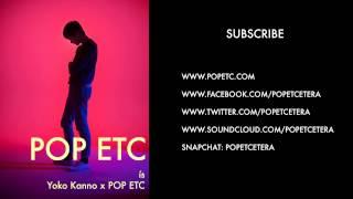 ís - Yoko Kanno x POP ETC