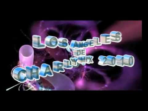 LOS ANGELES DE CHARLY MIX 2010 100 ORIGINAL DE DJ FREYZER