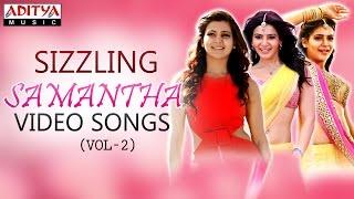Sizzling Samantha Hit Video Songs || Jukebox (Vol-2)