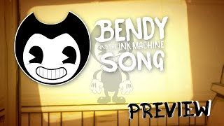 BENDY AND THE INK MACHINE SONG (Build Our Machine) PREVIEW   DAGames