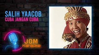 Salih Yaacob - Cuba Jangan Cuba