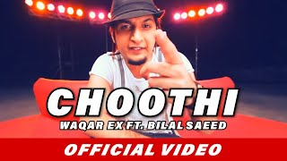 Choothi - Bilal Saeed Songs | Waqar Ex | Official Video | New Punjabi Songs 2015 / 2016