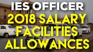 IES Officer - 2018 Salary, Allowances and Facilities   UPSC Engineering Services