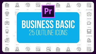 Business Basic - 25 Outline Animated Icons Motion Graphics Templates