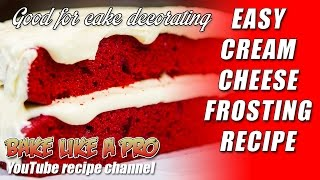 Easy Cream Cheese Frosting Recipe For Cake Decorating