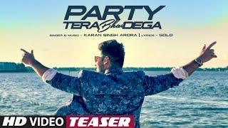 Party Tera Bhai Dega (Song Teaser) | Karan Singh Arora | Latest Song 2016 | T-Series