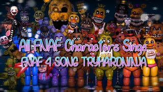 All FNAF Characters Sings FNAF 4 Song TryHardNinja