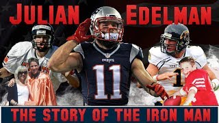 Julian Edelman - The Story of the Iron Man