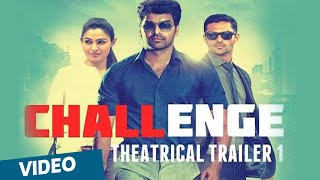 Challenge Official Theatrical Trailer | Jai | Andrea Jeremiah | D.Imman