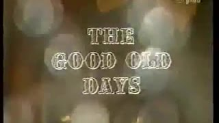 The Good Old Days [1981] 6/6